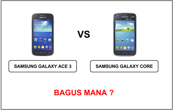 samsung galaxy ace 3 vs samsung galaxy core