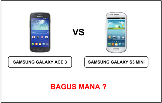 samsung galaxy ace 3 vs samsung galaxy s3 mini