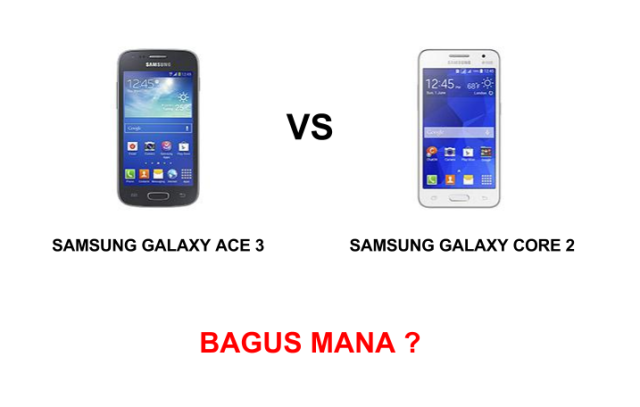 samsung galaxy ace 3 vs samsung galaxy core 2